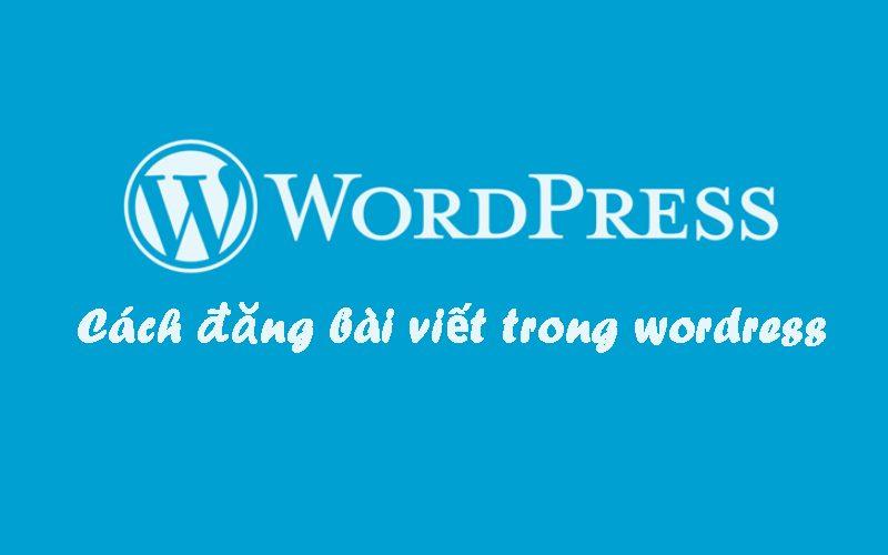 Cách đăng bài viết mới WordPress